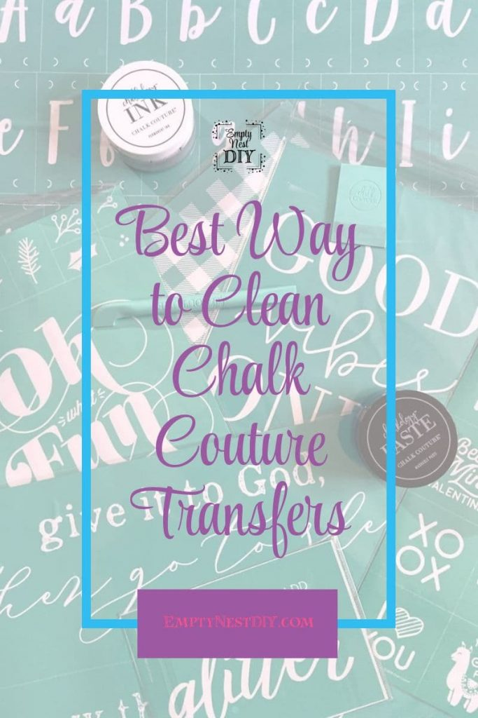 clean chalk couture transfers the easy way with tips and tricks you need to know from empty nest diy and chalk couture